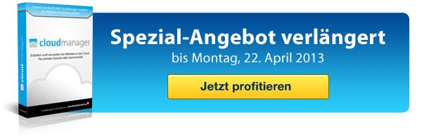 CloudManager Angebot verlängert bis 22. April 2013